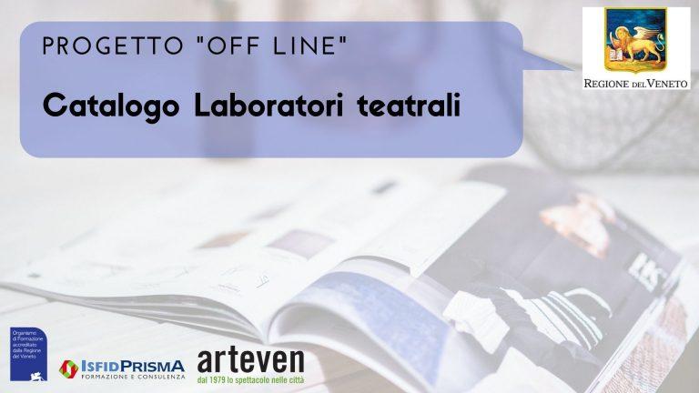 """PROGETTO """"OFF LINE"""" -CATALOGO LABORATORI TEATRALI"""